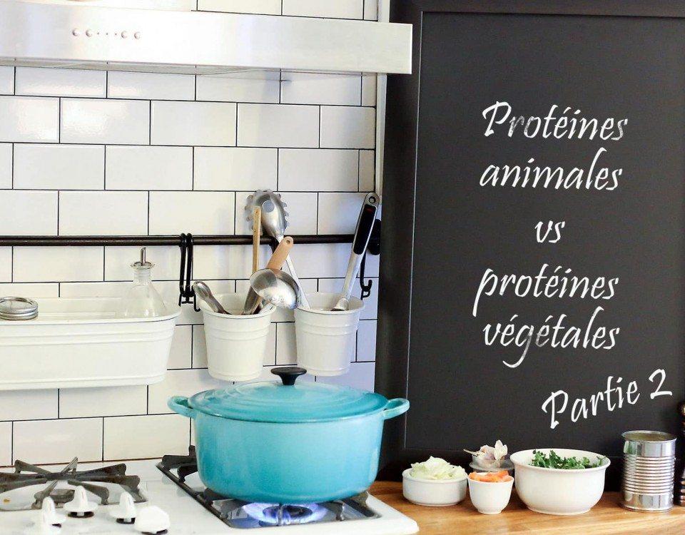 Protéines animales vs protéines végétales : Partie II