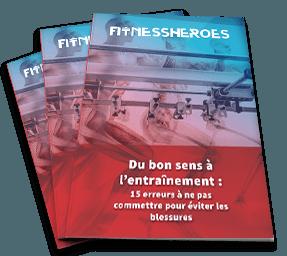 Ebook Fitness Heroes : 15 erreurs à ne pas commettre pour éviter les blessures
